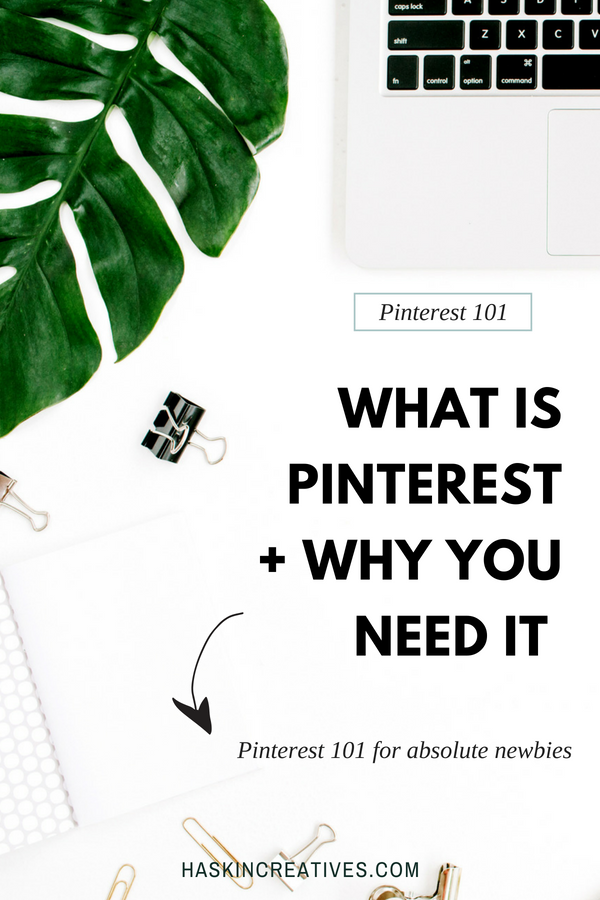 Pinterest 101 for absolute newbies: What is Pinterest and why your business needs it