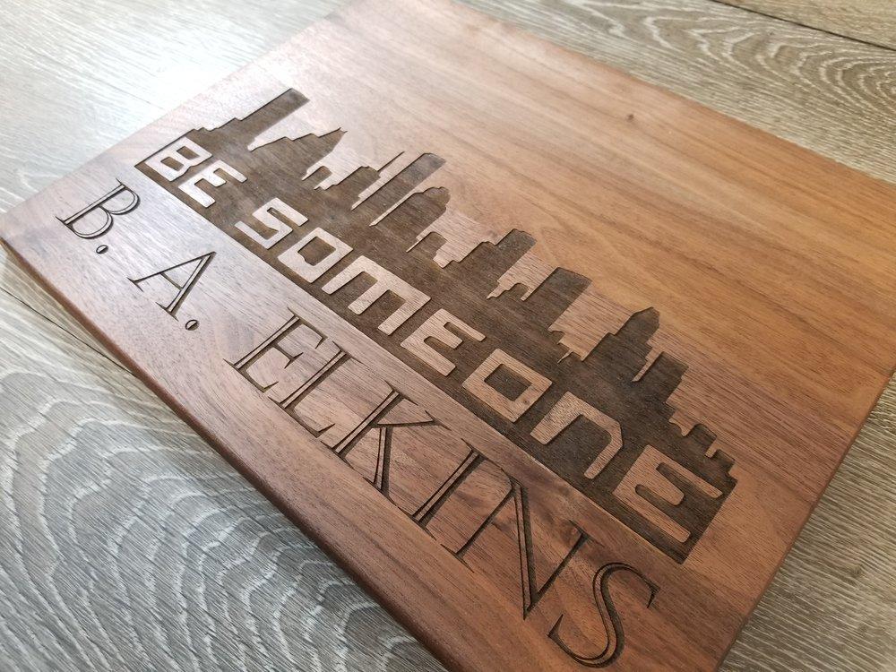 Custom Engraved Cutting Board - Be Someone Cutting Board - Be Someone Houston - Cutting Board  Engraving - Personalized Cutting Board - Engrave It Houston