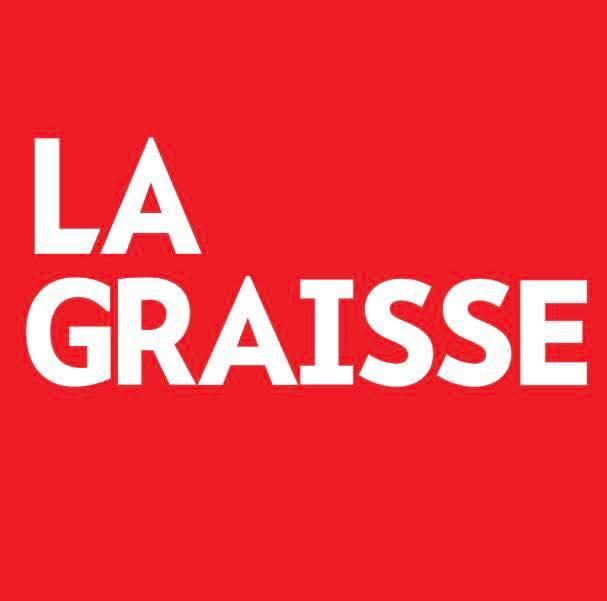 La Graisse -