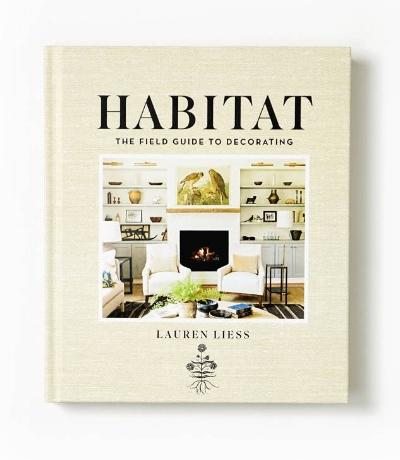 Lauren Liess,    Habitat: The Field Guide for Decorating