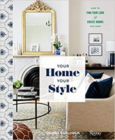 Donna Garlough,   Your Home, Your Style: How to Find Your Look & Create Rooms You Love