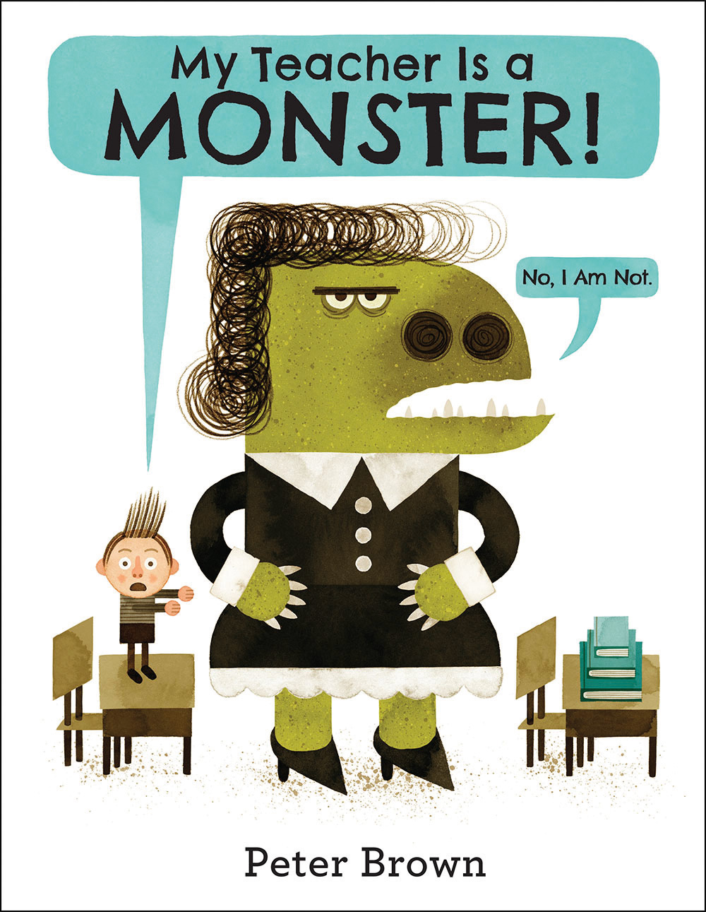 Brown, Peter 2014_07 - MY TEACHER IS A MONSTER! NO, I AM NOT - PB - RLM PR.jpg