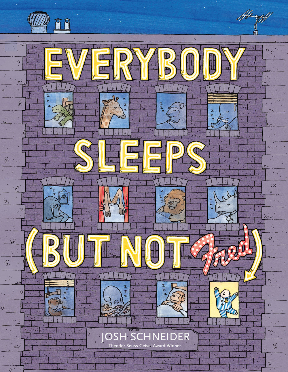Schneider, Josh 2015_04 - EVERYBODY SLEEPS (BUT NOT FRED) - PB - RLM PR.jpg
