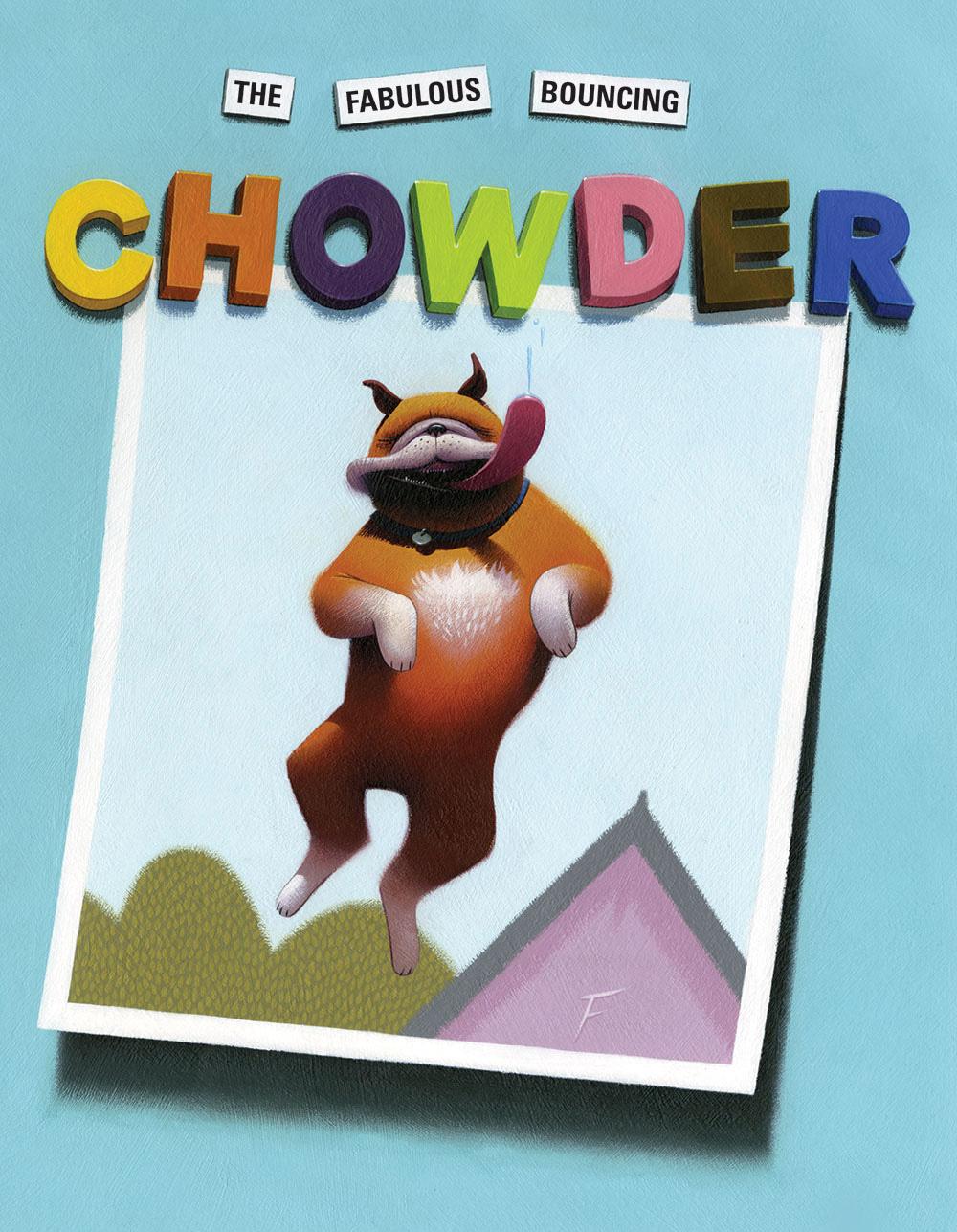 Brown, Peter 2007_09 - THE FABULOUS BOUNCING CHOWDER - PB - RLM PR.jpg