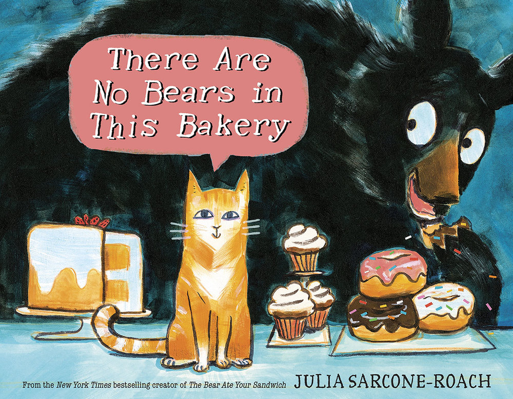 Sarcone-Roach, Julia 2019_01 - THERE ARE NO BEARS IN THIS BAKERY - PB - RLM PR.jpg