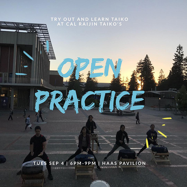 We will be holding tryouts starting Tuesday, September 4th. Come check us out and learn more about our group and the tryout process!   No prior drumming experience is necessary! Please bring water and wear athletic clothing and close-toed shoes. Meet us IN FRONT of Haas Pavilion @ 6pm (no Berkeley time).  Fill out the form below to stay updated:  http://bit.ly/caltaiko18