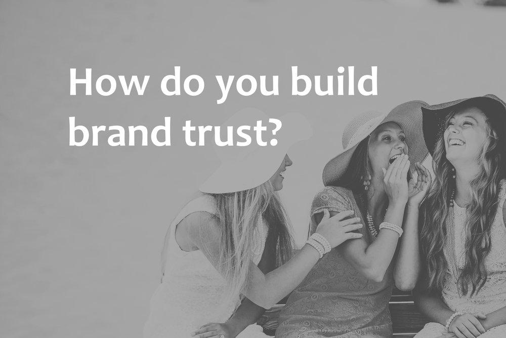 How do you build brand trust?