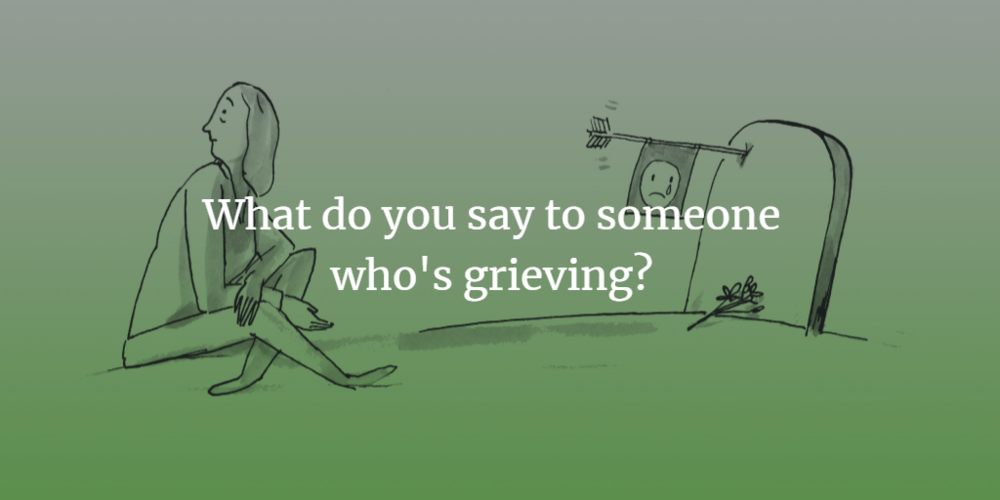 What to say to someone who is grieving.png