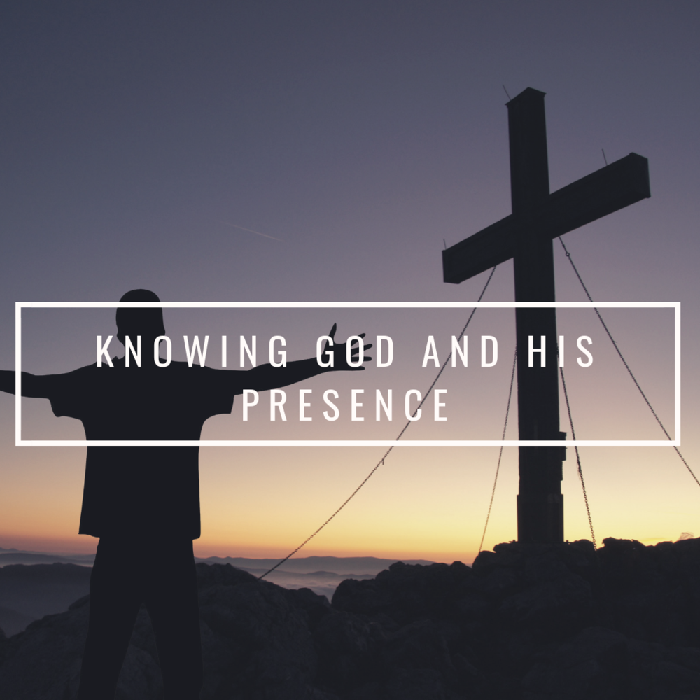 Knowing God and His Presence.png
