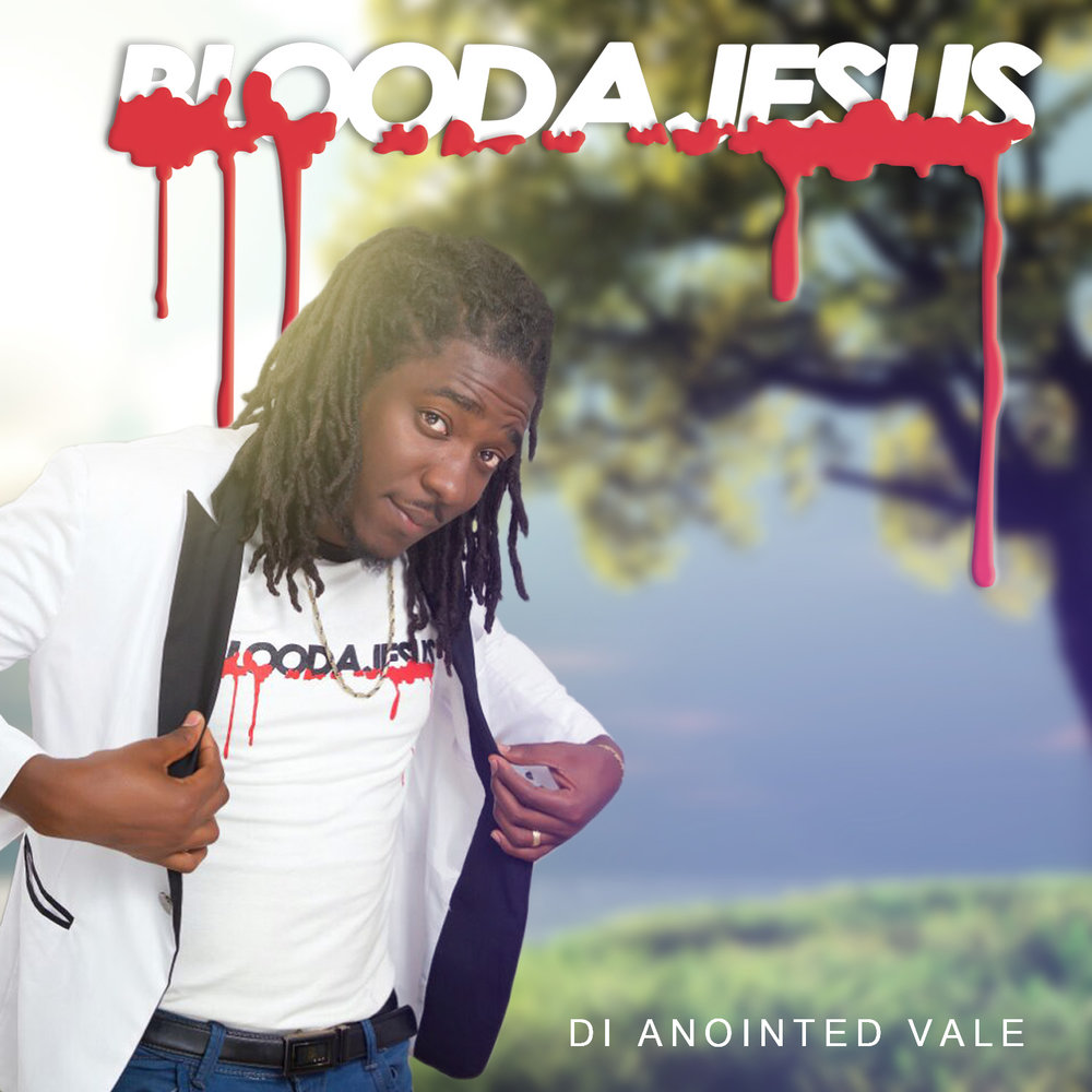 Blood A Jesus  - Di Anointed Vale