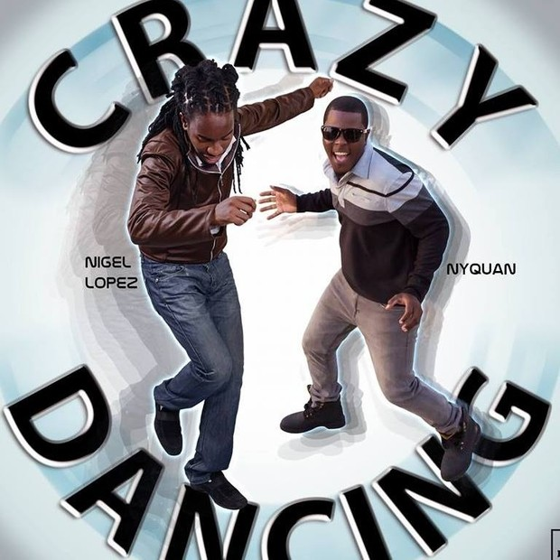 Crazy Dancing -(Single) - Nyquan feat. Nigel Lopez