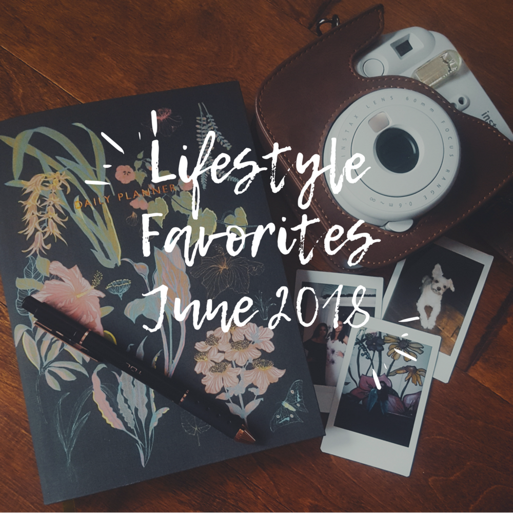 Lifestyle Favorites June 2018 - Oh My Marr