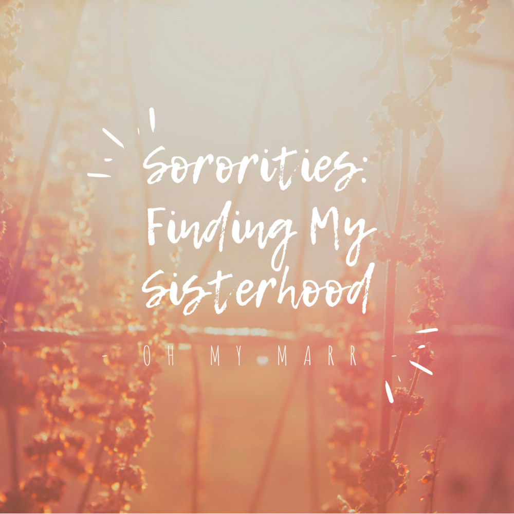 Finding my Sisterhood - OH MY MARR