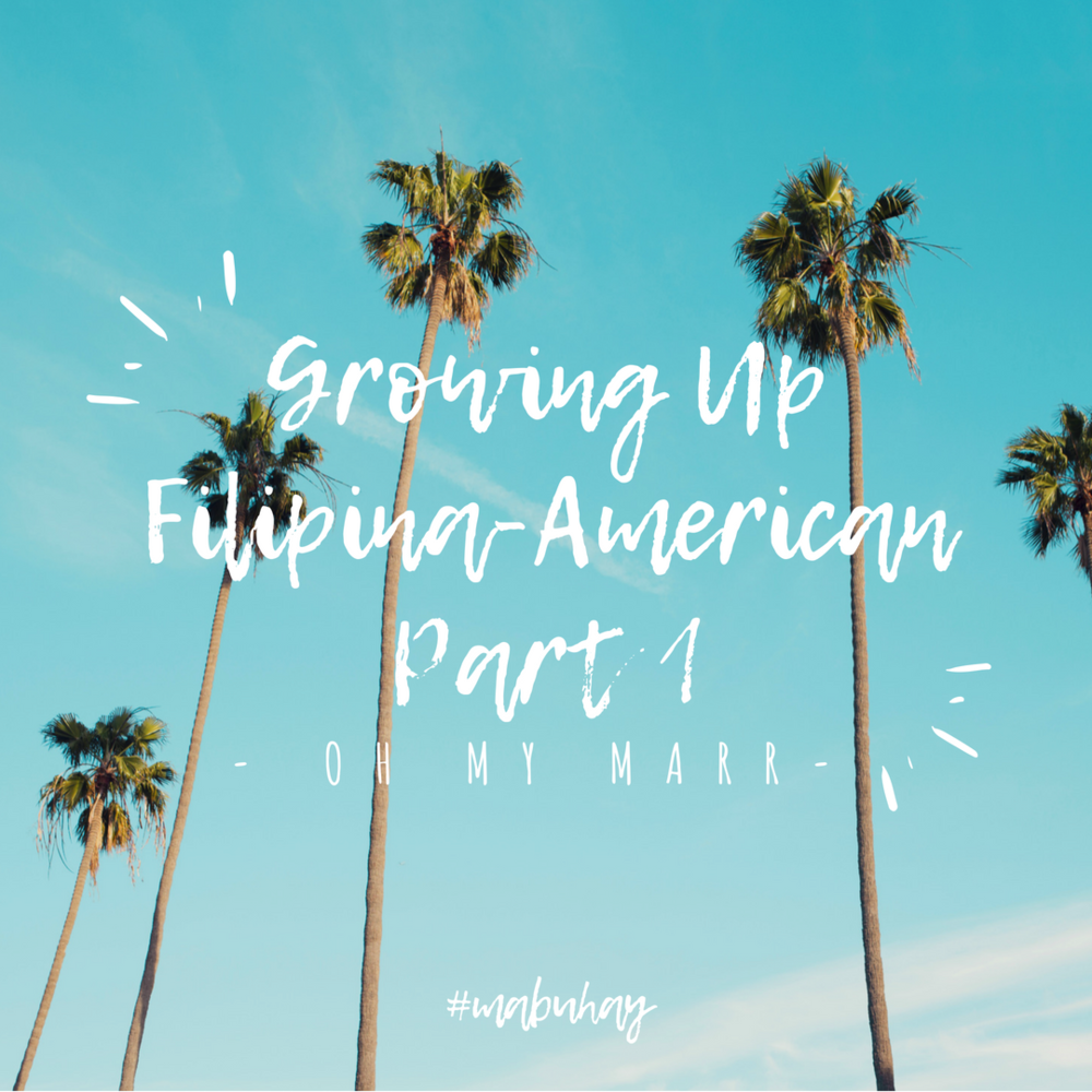 Growing Up Filipina-American Part 1 - OHMYMARR