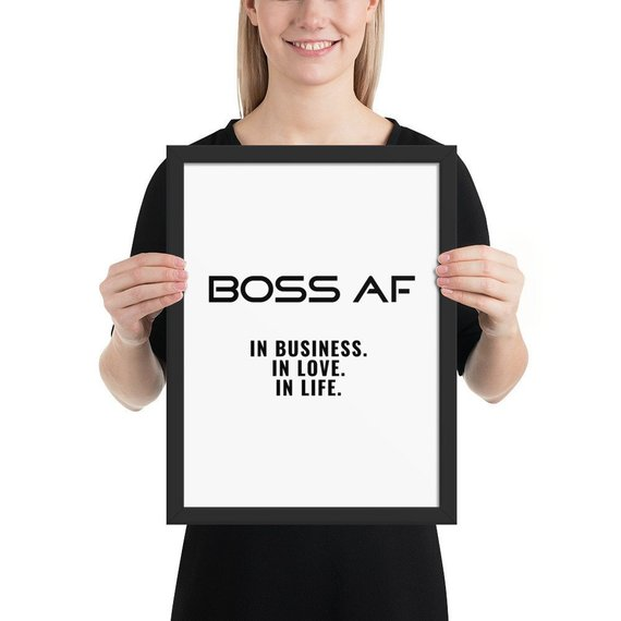 FRAMED BOSS AF WALL ART - Add a bold BOSS AF statement piece to your office or home with this unique framed wall art. Printed on quality thick matte paper. Alder, semi-hardwood frame. Acrylite front protector with hanging hardware included. 30x40 cm