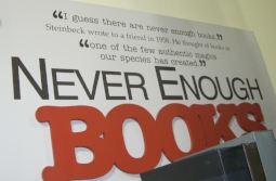 """""""Never enough Books,"""" quote from John Steinbeck, as displayed at the Steinbeck museum in salinas, california"""