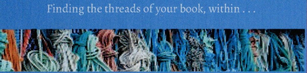 FINDING THE THREADS of your book, WITHIN. . .