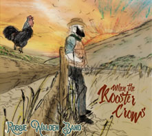"When the Rooster Crows 3rd album - 2018    Includes ""Wild Horses"" and ""Thank God for You""."