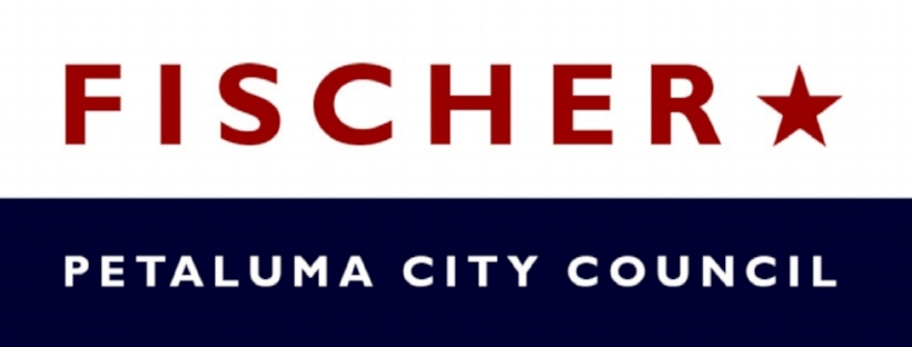 FISCHER FOR PETALUMA CITY COUNCIL 2018
