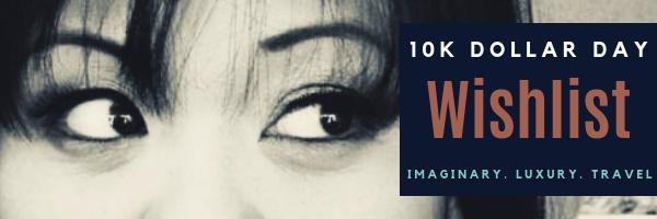 10k Dollar Day's WISHLIST