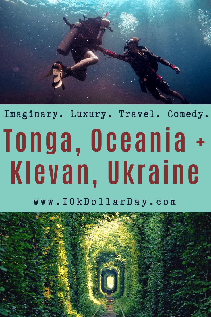 10k Dollar Day in Tonga, Oceania + Klevan, Ukraine - Episode 43