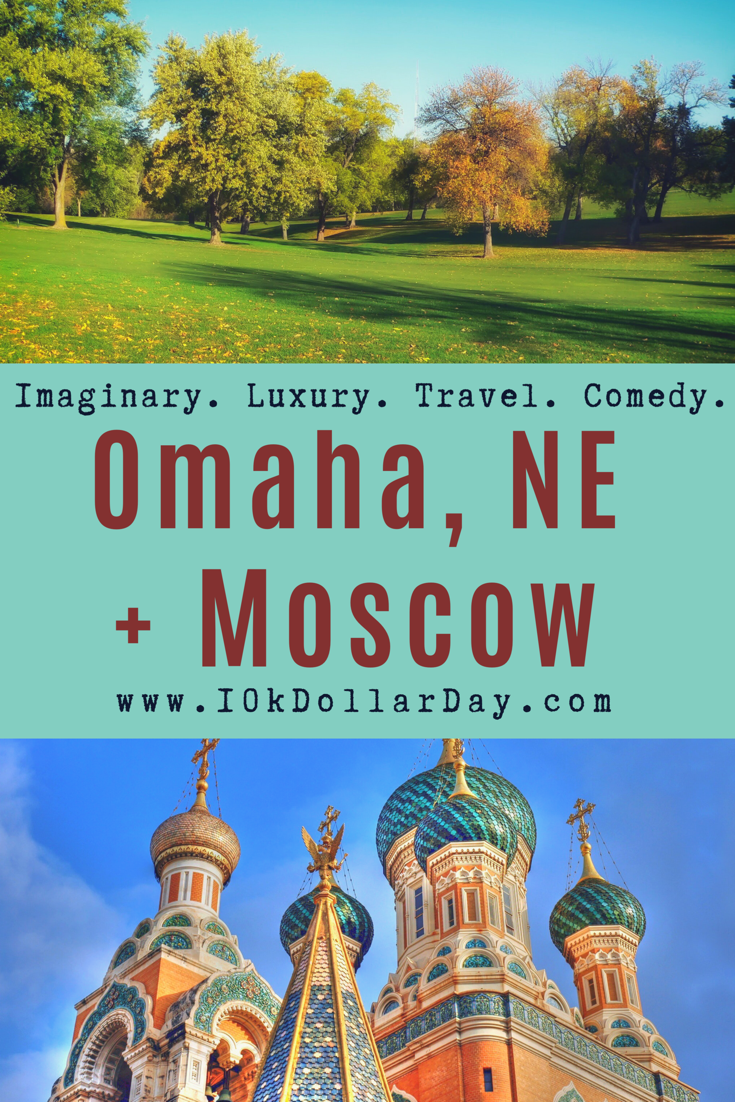 10k Dollar Day in Omaha, Nebraska + Moscow, Russia - Episode 39