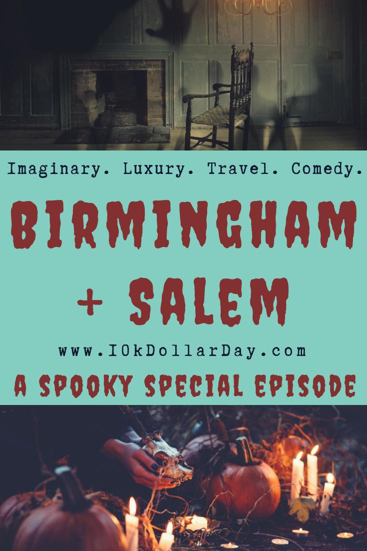 10k Dollar Day - Halloween in Birmingham, Alabama + Salem, Massachusetts - Episode 45