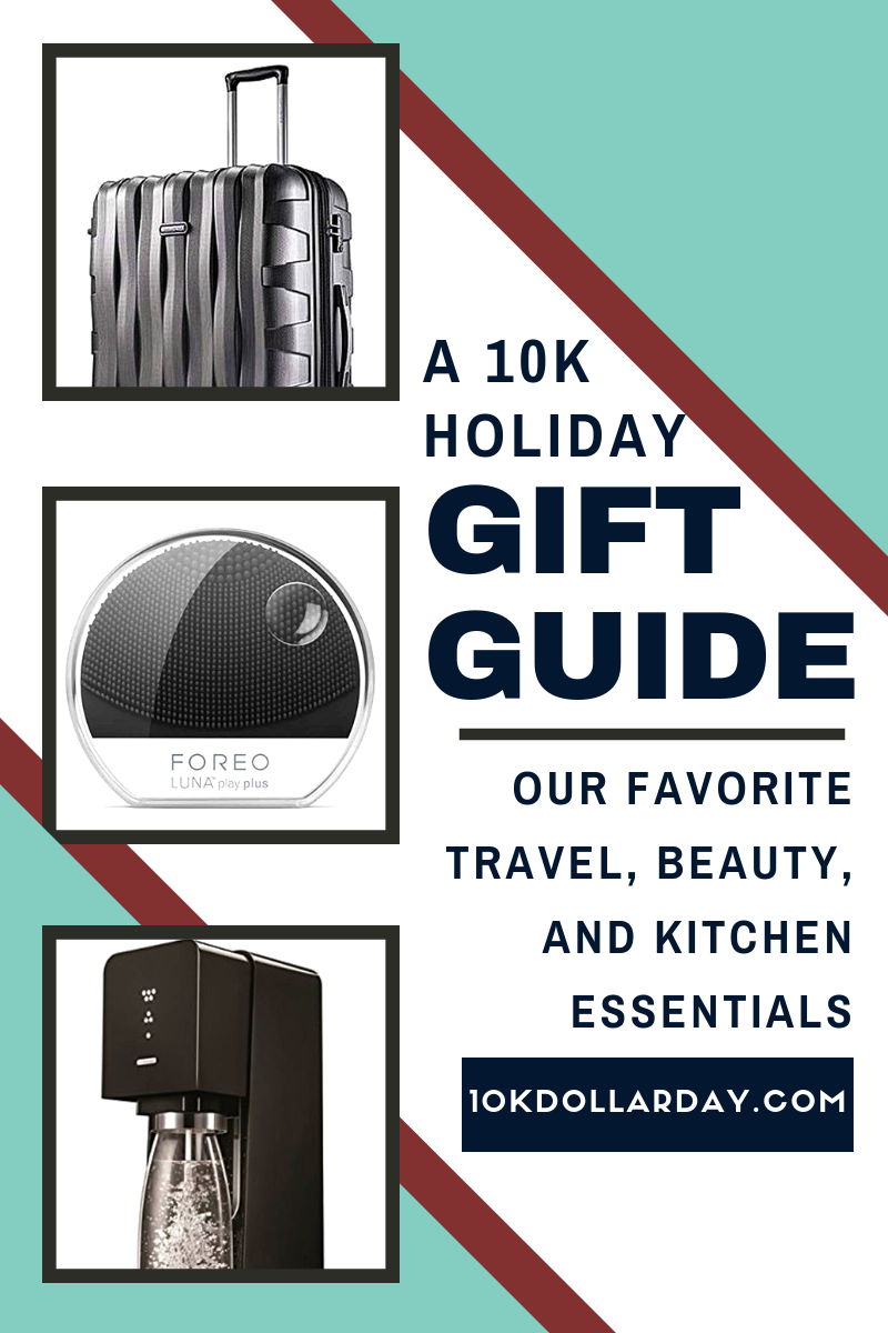 10K Dollar Day - 2018 Holiday Gift Guide - Our Favorite Travel, Beauty, and Kitchen Essentials