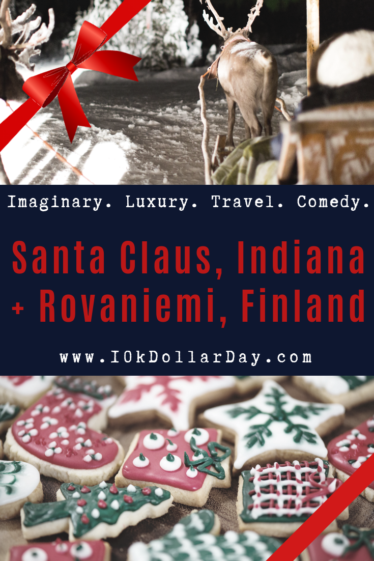 10K Dollar Day in Santa Claus, Indiana + Rovaniemi, Finland at Christmastime