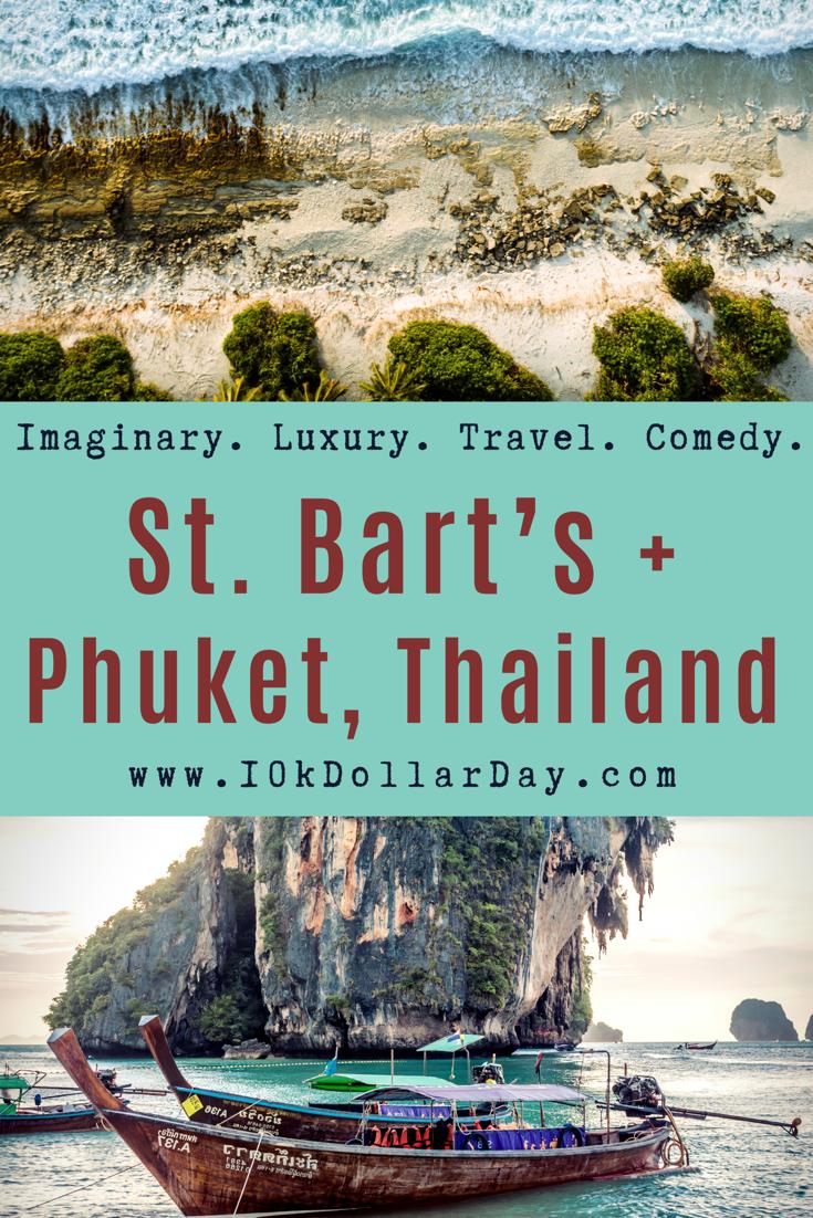 10K Dollar Day in St. Bart's + Phuket, Thailand