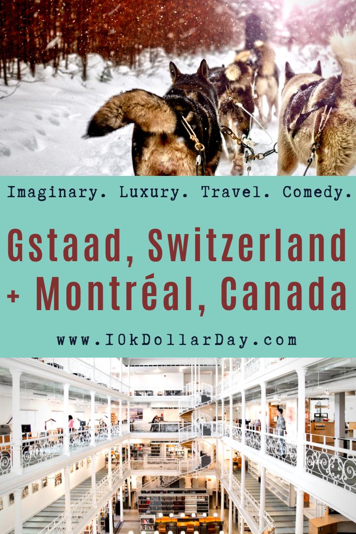 10K Dollar Day in Gstaad, Switzerland + Montréal, Canada