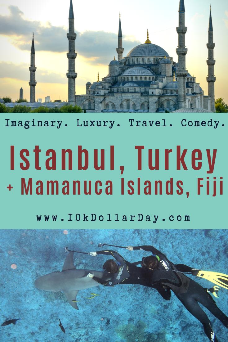 10K Dollar Day in Istanbul, Turkey + Mamanuca Islands, Fiji
