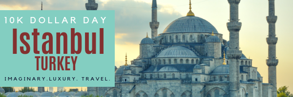 10K Dollar Day in Istanbul, Turkey