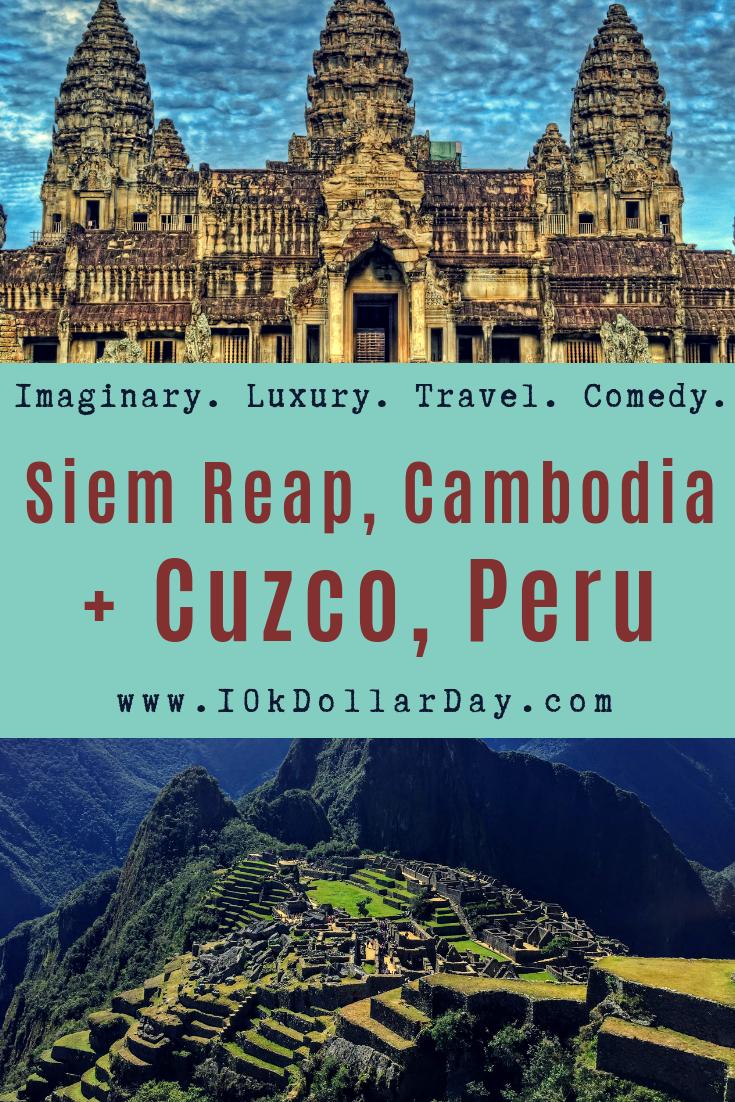 10K Dollar Day in Siem Reap, Cambodia + Cuzco, Peru