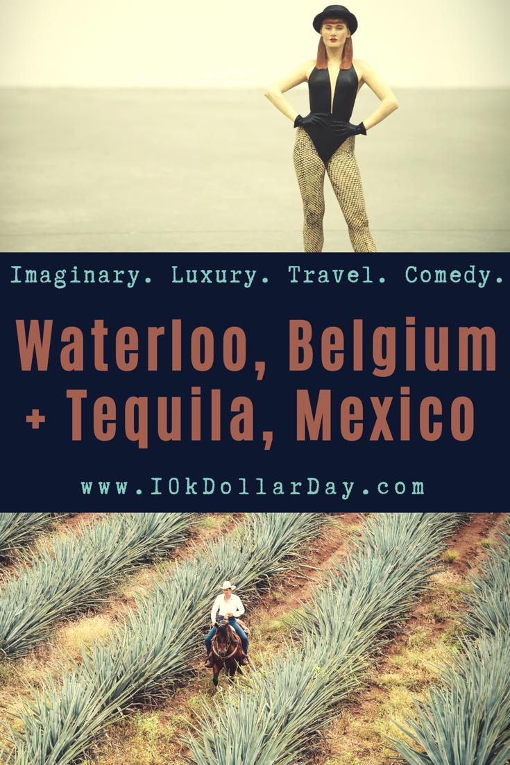 10K Dollar Day in Waterloo, Belgium + Tequila, Jalisco, Mexico