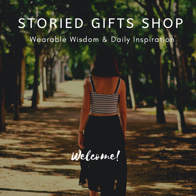 Storied Gifts Shop, Wearable Wisdom & Daily Inspiration