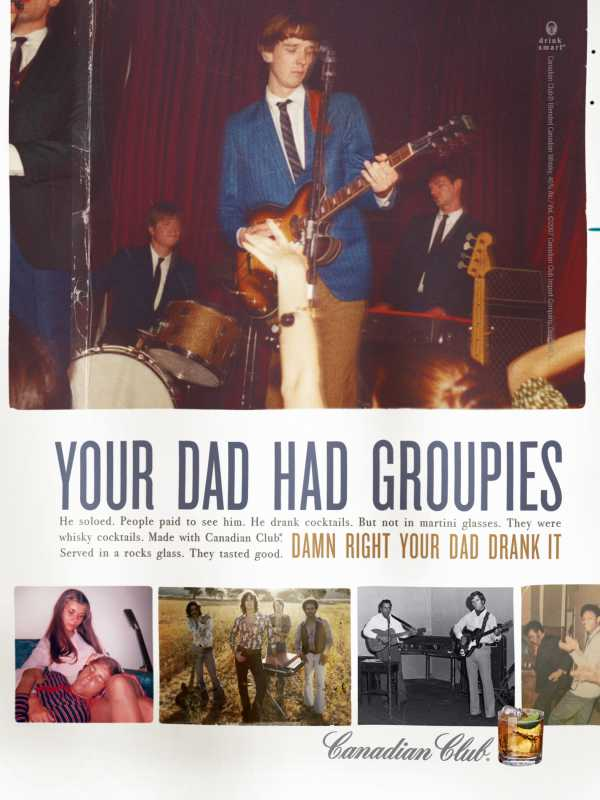 Your-Dad-Had-Groupies-CANADIAN-CLUB-WHISKY-Energy-BBDO-Chicago-.jpeg