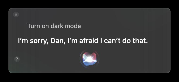 Siri is afraid of the Dark.