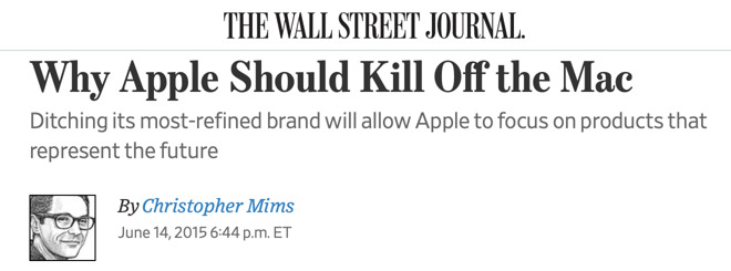 "In 2015 Christopher Mims opined that Apple should ""kill off the Mac,"" a business generating $25.5 billion in annual revenues"
