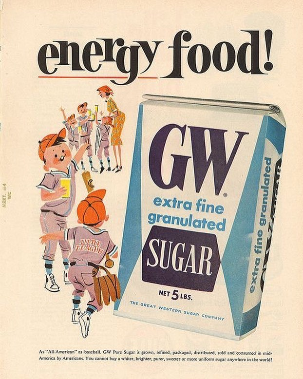 Great Western Sugar Company ad from 1963. This is from the same period that the sugar industry was found to be paying scientists to come up with studies that downplayed the adverse health effects of sugar. These Harvard scientists were told to shift the blame towards fat and help secure sugar's place in the American market. • •  We look at this ad now and see how absurd it is to consider sugar any kind of health food, but it's hard not to see that this kind of manipulation changed our food system forever.