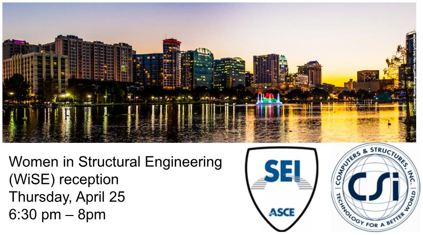 WiSE at 2019 SEI Structures Congress! - Please join us for the Women in Structural Engineering Reception at Structures Congress 2019, sponsored by SEI and CSI. WiSE is a national network of female structural engineers, who work to build a community of women structural engineers throughout the country and the profession. At this reception, attendees will have the opportunity to connect with men and women of various backgrounds. All are welcome!To pre-register and for more information go to:https://www.structurescongress.org/program/special-events#womenengineers