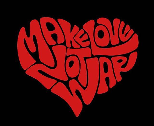 #makelovenotwar