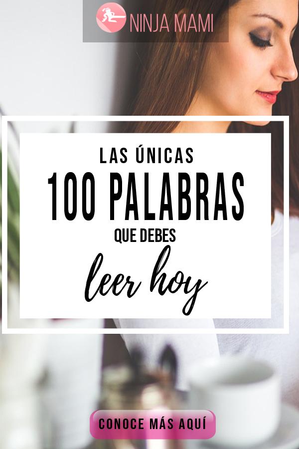 Las Únicas 100 Palabras que debes Leer Hoy