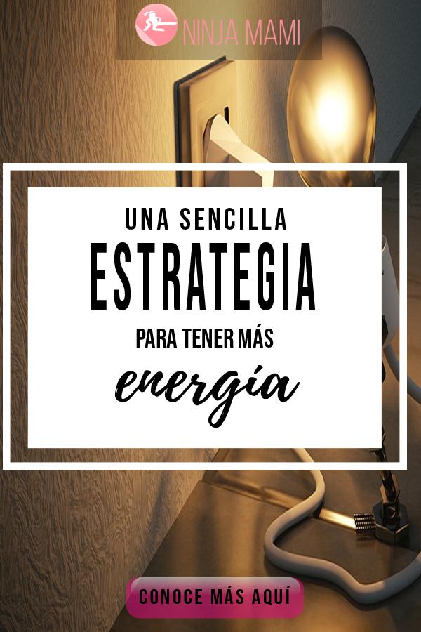 Una Sencilla Estrategia para tener más Energía