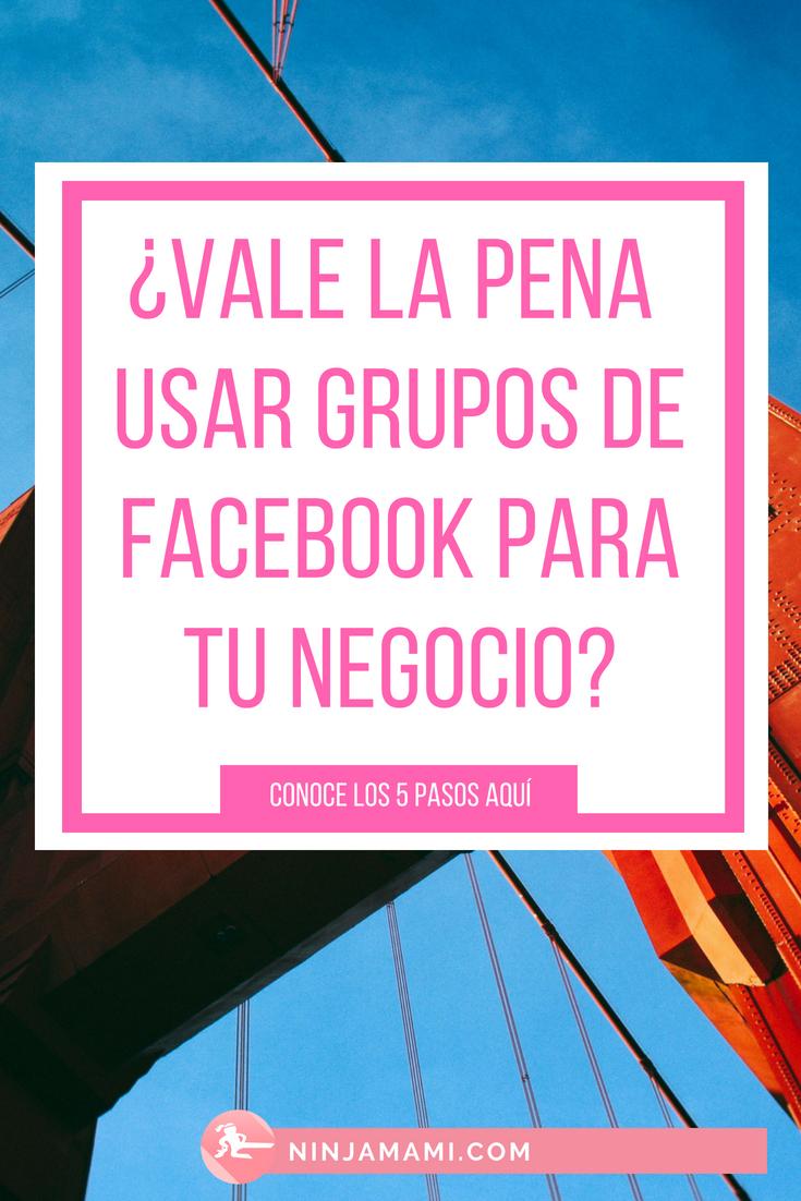 ¿Vale la pena usar grupos de Facebook para tu negocio?