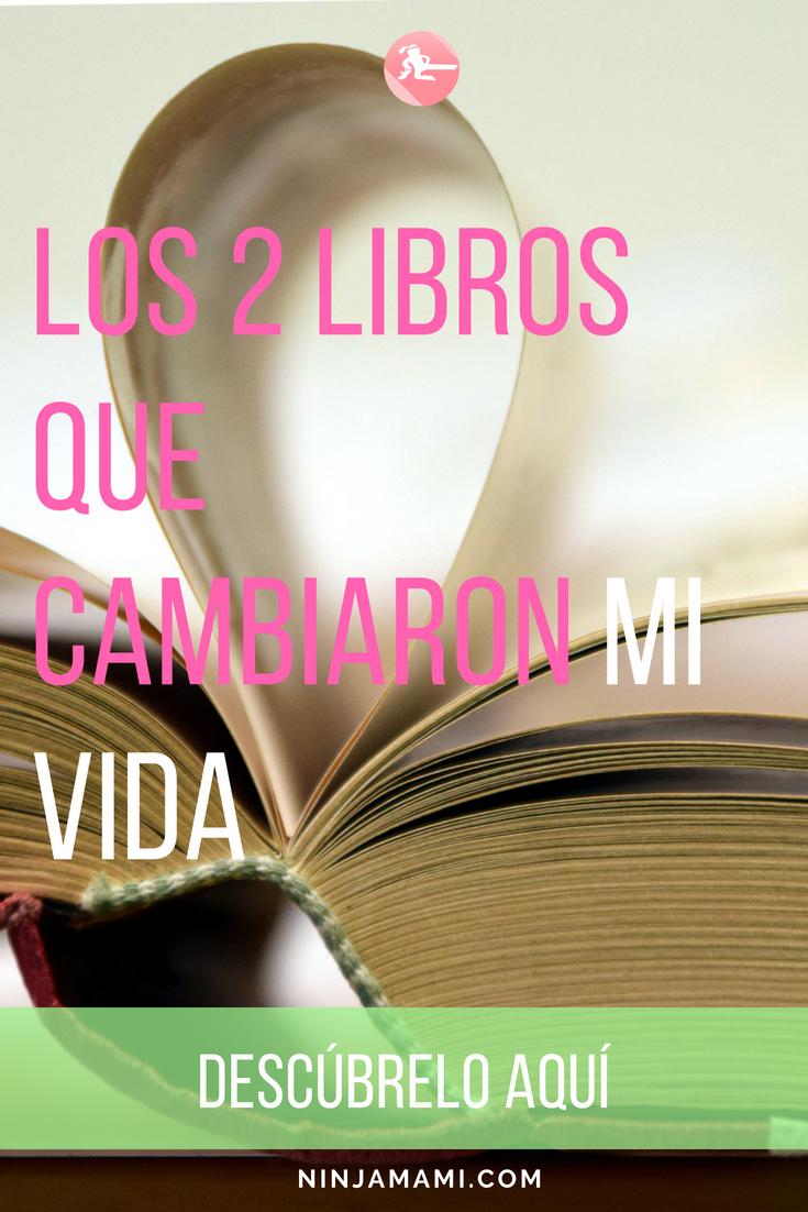 LOS 2 LIBROS QUE CAMBIARON MI VIDA