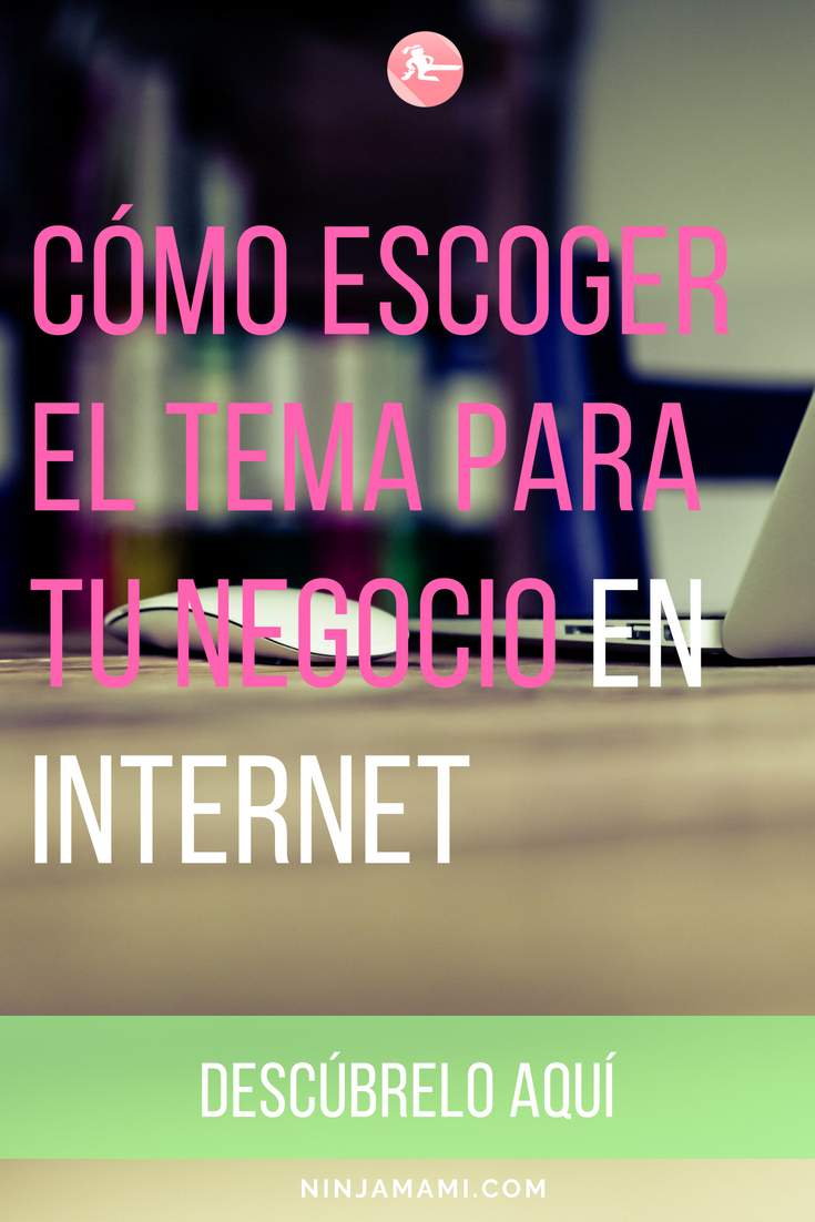 Escoger el Tema para tu Negocio en Internet