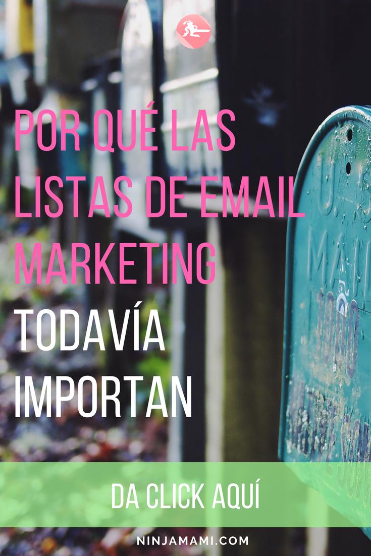 Por qué las listas de Email Marketing Todavía Importan