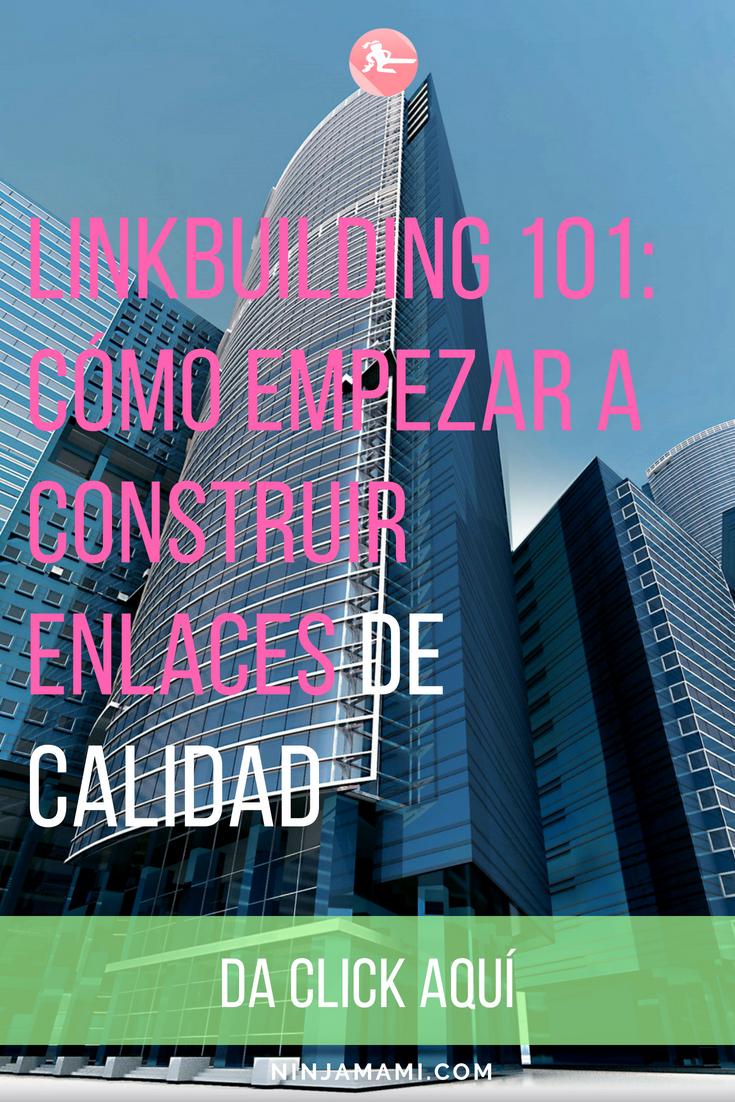 Linkbuilding 101: Cómo Empezar a Construir Enlaces De Calidad