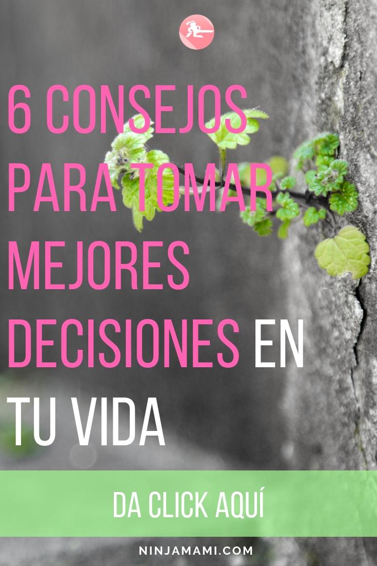 Cómo Tomar Mejores Decisiones En Tu Vida